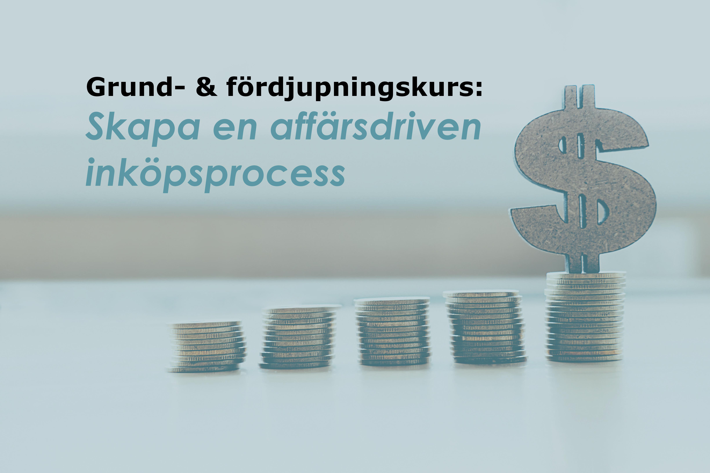 Kurs: Affärsdriven Inköpsprocess (Grund & Fördjupning)